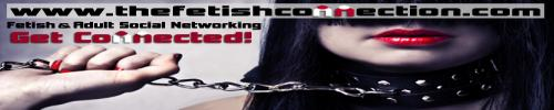 THE FETISH CONNECTION | FETISH & ADULT SOCIAL NETWORKING